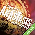 Projet Anastasis Audiobook by Jacques Vandroux Narrated by Pierre Tissot