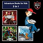 Adventure Books for Kids: 3-in-1 Children's Diaries About Heroes and Villains: Adventure Stories for Children Hörbuch von Jeff Child Gesprochen von: John H. Fehskens