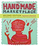 The Handmade Marketplace, 2nd Edition: How to Sell Your Crafts Locally, Globally, and Online