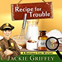 Recipe for Trouble (A Maryvale Cozy Mystery, Book 3) Audiobook by Jackie Griffey Narrated by Carol Herman