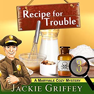 Recipe for Trouble (A Maryvale Cozy Mystery, Book 3) Audiobook