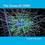 The Voices at CERN | Franklin Clermont