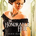 The Honorable Heir Audiobook by Laurie Alice Eakes Narrated by Saskia Maarleveld