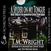 A Spider on My Tongue | [T. M. Wright]
