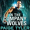 In the Company of Wolves: SWAT Series #3 Audiobook by Paige Tyler Narrated by Abby Craden