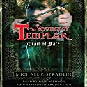 Trail of Fate: The Youngest Templar Trilogy, Book 2 Audiobook by Michael P. Spradlin Narrated by Paul Boehmer
