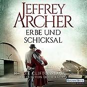 Erbe und Schicksal (Die Clifton-Saga 3) | Jeffrey Archer