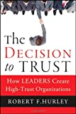 img - for The Decision to Trust: How Leaders Create High-Trust Organizations book / textbook / text book