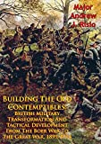 img - for Building The Old Contemptibles: British Military Transformation And Tactical Development From The Boer War To The Great War, 1899-1914 book / textbook / text book