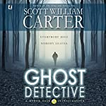 Ghost Detective: A Myron Vale Investigation | Scott William Carter