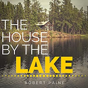 The House by the Lake: A Post-Apocalyptic Novella Audiobook