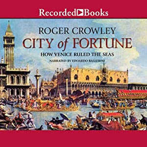 City of Fortune: How Venice Rule the Seas | [Roger Crowley]