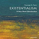 Existentialism: A Very Short Introduction | Thomas Flynn