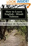 How to Learn English - Hindi Edition:...