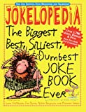 Jokelopedia: The Biggest, Best, Silliest, Dumbest Joke Book Ever (Turtleback School & Library Binding Edition)