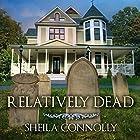Relatively Dead: Relatively Dead Mysteries, Book 1 Hörbuch von Sheila Connolly Gesprochen von: Emily Durante