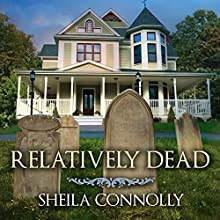 Relatively Dead: Relatively Dead Mysteries, Book 1 Audiobook by Sheila Connolly Narrated by Emily Durante