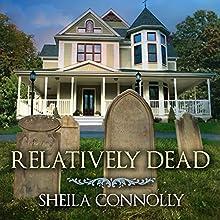 Relatively Dead: Relatively Dead Mysteries, Book 1 | Livre audio Auteur(s) : Sheila Connolly Narrateur(s) : Emily Durante
