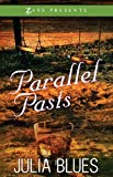 Parallel Pasts: A Novel (Zane Presents)