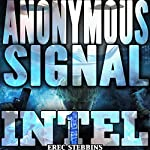 The Anonymous Signal: Intel 1, Book 3   Erec Stebbins