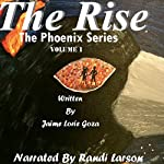 The Rise: The Phoenix Series, Volume 1 | Jaime Lorie Goza