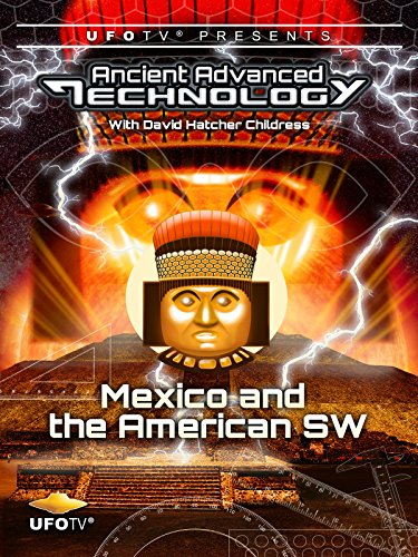 UFOTV Presents: Ancient Advanced Technology - Mexico and The American South West