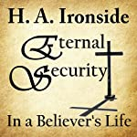 Eternal Security of the Believer | Harry Ironside
