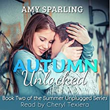 Autumn Unlocked: Summer Unplugged Series, Book 2 (       UNABRIDGED) by Amy Sparling Narrated by Cheryl Texiera