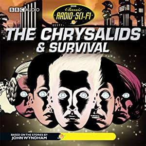 The Chrysalids & Survival: Classic Radio Sci-Fi (Dramatised) | [BBC Audiobooks]