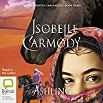Ashling: The Obernewtyn Chronicles, Book 3   Isobelle Carmody