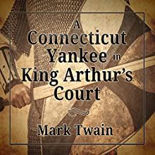 A Connecticut Yankee in King Arthur's Court Audiobook by Mark Twain Narrated by William Hope