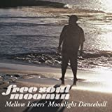 Free Soul MOOMIN~Mellow Lovers'Moonlight Dancehall