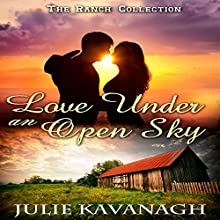 Love Under an Open Sky: The Montana Ranch Series, Book 5 (       UNABRIDGED) by Julie Kavanagh Narrated by Christy Williamson