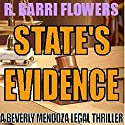 State's Evidence: A Beverly Mendoza Legal Thriller Audiobook by R. Barri Flowers Narrated by Judith West