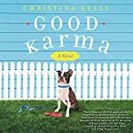 Good Karma: A Novel | Christina Kelly
