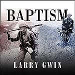 Baptism: A Vietnam Memoir | Larry Gwin