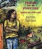 Friends from the Other Side / Amigos del otro lado