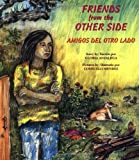 Friends from the Other Side / Amigos del otro lado (0892391308) by Gloria Anzaldua