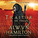 Traitor to the Throne: Rebel of the Sands, Book 2 Hörbuch von Alwyn Hamilton Gesprochen von: Soneela Nankani