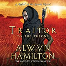 Traitor to the Throne: Rebel of the Sands, Book 2 | Livre audio Auteur(s) : Alwyn Hamilton Narrateur(s) : Soneela Nankani