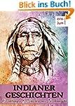 Indianer-Geschichten: M�rchen und Myt...