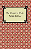 Image of The Woman in White [with Biographical Introduction]