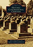 img - for Historic Congressional Cemetery (Images of America) book / textbook / text book
