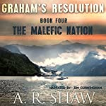 The Malefic Nation: Graham's Resolution, Book 4 | A. R. Shaw