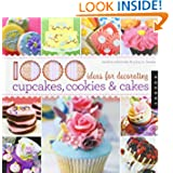 1,000 Ideas for Decorating Cupcakes, Cookies &amp; Cakes (1000 Series) by Sandra Salamony and Gina M. Brown
