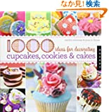 1000 Ideas for Decorating Cupcakes, Cookies &amp; Cakes