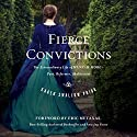 Fierce Convictions: The Extraordinary Life of Hannah More - Poet, Reformer, Abolitionist (       UNABRIDGED) by Karen Prior Narrated by Christine Stevens