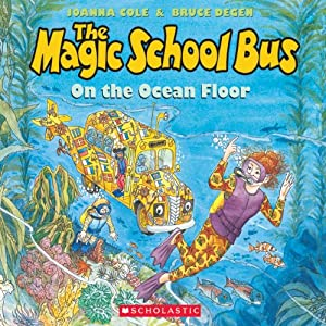The Magic School Bus on the Ocean Floor | [Joanna Cole]