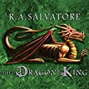 The Dragon King Audiobook by R. A. Salvatore Narrated by David Drummond