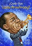 img - for  Qui n fue Louis Armstrong? (Quien Fue? / Who Was?) (Spanish Edition) book / textbook / text book
